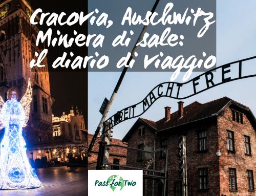 Diario di viaggio a Cracovia, Auschwitz e le Miniere di sale