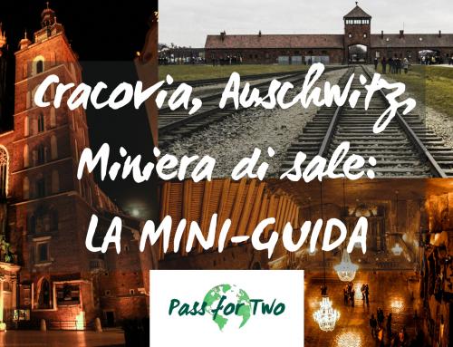 Cracovia, Auschwitz e Miniera di sale: la nostra mini-guida