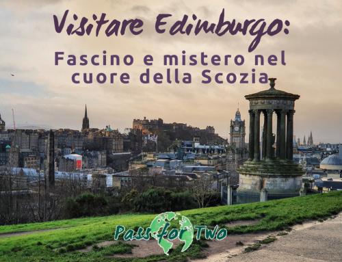 Visitare Edimburgo: fascino e mistero nel cuore della Scozia