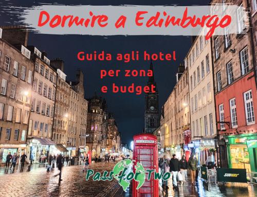 Dormire a Edimburgo: guida agli hotel per zona e budget